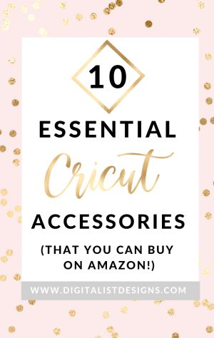 10 Essential Cricut Accessories