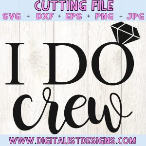 I Do Crew SVG cut file! This would be amazing for a variety of DIY Wedding craft projects such as: HTV T-shirts, mugs, home decor, scrapbooking, stickers, planners, and more! Cricut Design Space and Silhouette Studio compatible. Vector clip art printable.