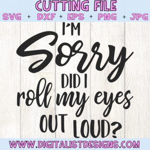 I'm Sorry Did I Roll my Eyes Out Loud SVG cut file! This would be amazing for a variety of DIY Teacher craft projects such as: HTV T-shirts, mugs, home decor, scrapbooking, stickers, planners, and more! Cricut Design Space and Silhouette Studio compatible. Free vector clip art printable.