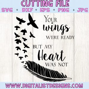 Your Wings Were Ready but my Heart Was Not SVG cut file! This would be amazing for a variety of DIY craft projects such as: HTV T-shirts, mugs, home decor, scrapbooking, stickers, planners, and more! Cricut Design Space and Silhouette Studio compatible. Vector clip art printable.