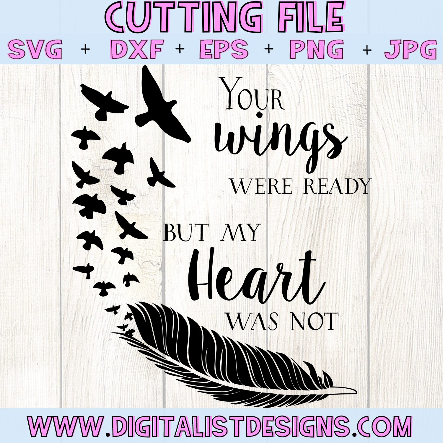 Your Wings Were Ready My Heart Was Not SVG