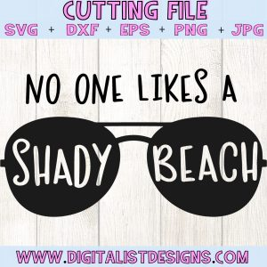 No One Likes a Shady Beach SVG cut file! This would be amazing for a variety of DIY Summer craft projects such as: HTV T-shirts, mugs, home decor, scrapbooking, stickers, planners, and more! Cricut Design Space and Silhouette Studio compatible. Vector clip art printable.