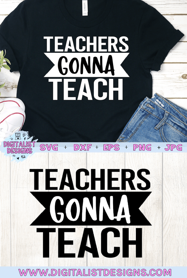 Teachers Gonna Teach SVG cut file! This would be amazing for a variety of DIY Teacher craft projects such as: HTV T-shirts, mugs, home decor, scrapbooking, stickers, planners, and more! Cricut Design Space and Silhouette Studio compatible. Vector clip art printable.