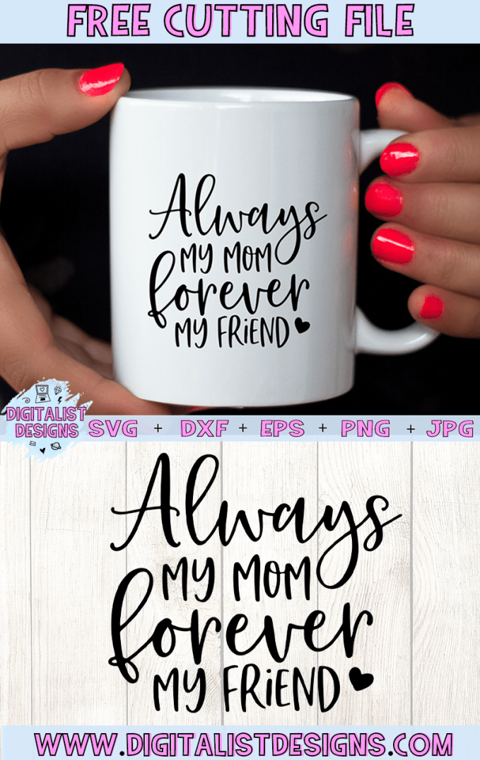 Free Always My Mom Forever My Friend SVG cut file! This would be amazing for a variety of DIY Mother's Day craft projects such as: HTV T-shirts, mugs, home decor, scrapbooking, stickers, planners, and more! Cricut Design Space and Silhouette Studio compatible. Vector clip art printable.