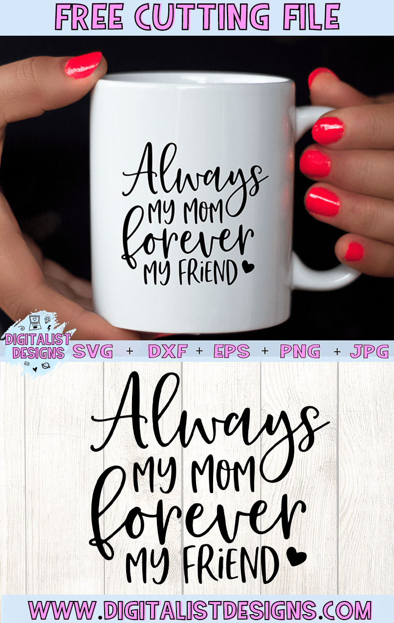 Free Always My Mom Forever My Friend SVG | DigitalistDesigns