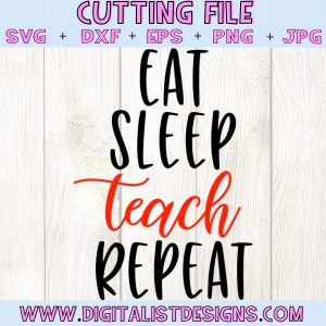 Eat Sleep Teach Repeat SVG