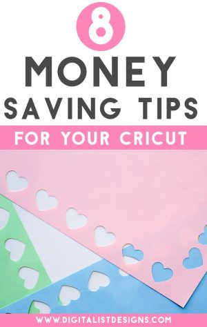 8 Money Saving Tips for Cricut and Silhouette