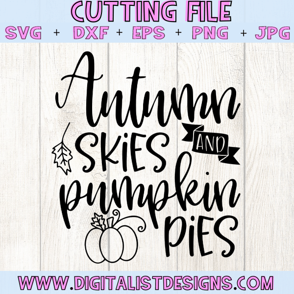 Autumn Skies and Pumpkin Pies SVG cut file! This would be amazing for a variety of DIY Thanksgiving craft projects such as: HTV T-shirts, mugs, home decor, scrapbooking, stickers, planners, and more! Cricut Design Space and Silhouette Studio compatible. Vector clip art printable.