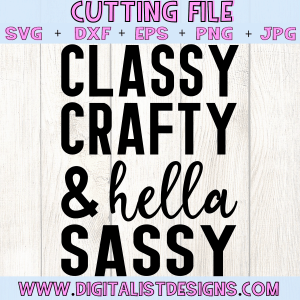 Classy Crafty and Hella Sassy SVG File | Funny SVG files for Cricut & Silhouette