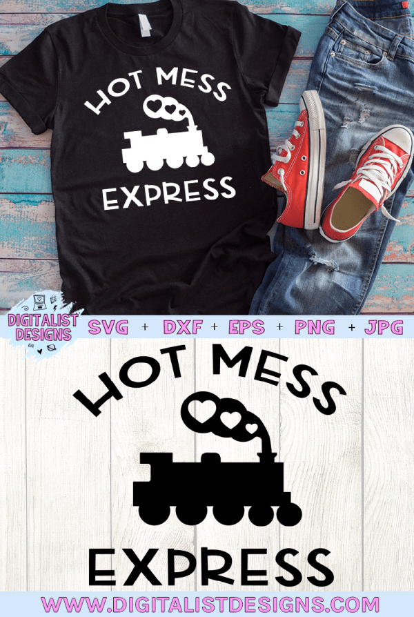 Hot Mess Express SVG cut File | Funny SVG files for Cricut & Silhouette