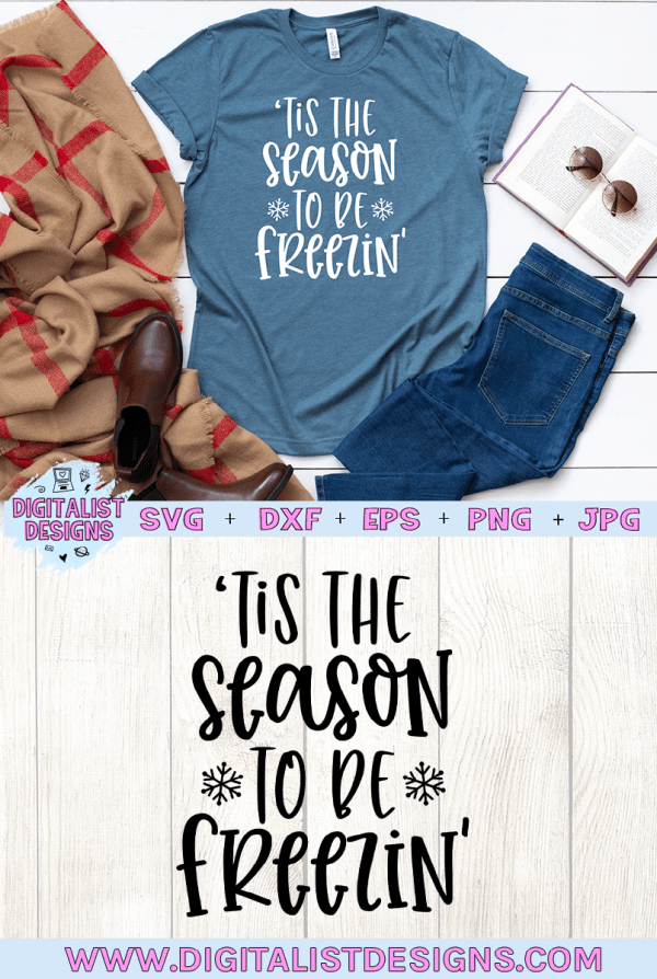 Tis the Season to be Freezin' SVG cut File | Funny Christmas SVG files for Cricut & Silhouette