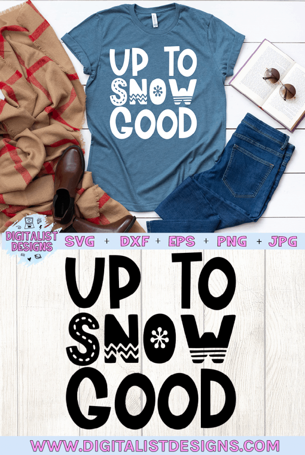 Up to Snow Good SVG cut File | Funny Christmas SVG files for Cricut & Silhouette