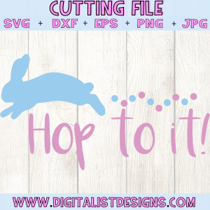 Hop to it SVG cut File | Easter SVG files for Cricut & Silhouette