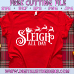 Free Sleigh All Day SVG cut File | Funny Christmas Free SVG files for Cricut & Silhouette