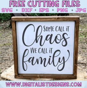 Free Family SVG cut File | Some Call it Chaos We Call it Family SVG | Kitchen and Home Decor Free SVG files for Cricut & Silhouette