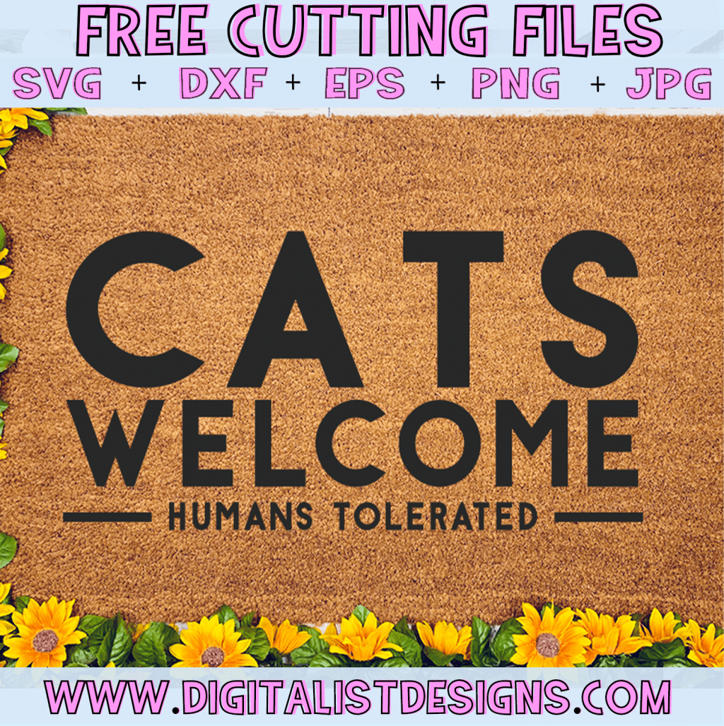 Free Cats Welcome Humans Tolerated SVG cut File | Free Door Mat SVG files for Cricut & Silhouette
